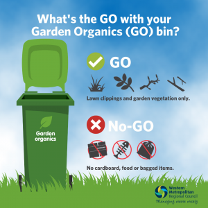 don't put bagged waste, food scraps, cardboard or anything other than lawn clippings and garden vegetation in your garden organics bin.